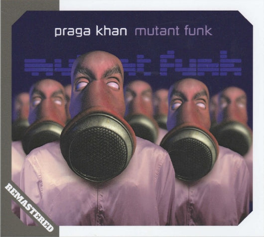 Praga Khan - Mutant Funk (Remastered) + 3 extra tracks CD