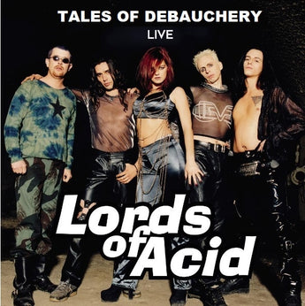 Tales Of Debauchery - Lords of Acid Live CD