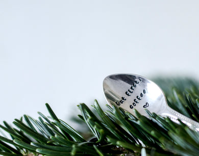 But First Coffee - Hand Stamped Vintage Tea Spoon - One Mama One Shed