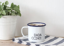 Dadaccino - My Ccino Mugs For Fathers - Engraved Enamel Mug - One Mama One Shed