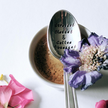 Stressed Blessed and Coffee Obsessed - Hand Stamped Vintage Tea Spoon - One Mama One Shed