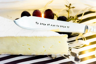 To Brie Or Not To Brie  - Cheese Knife - One Mama One Shed
