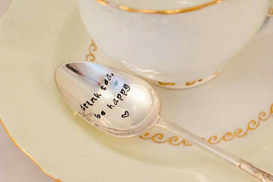Drink Tea Be Happy - Hand Stamped Vintage Tea Spoon - One Mama One Shed