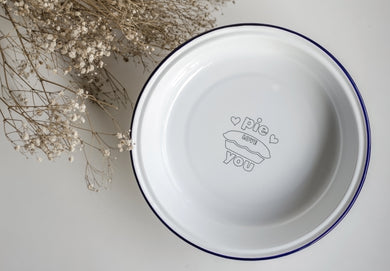 Pie Love You - Engraved Enamel Pie Dish - One Mama One Shed