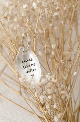 Strong like my coffee - Handstamped Coffee Spoon Keyring - One Mama One Shed