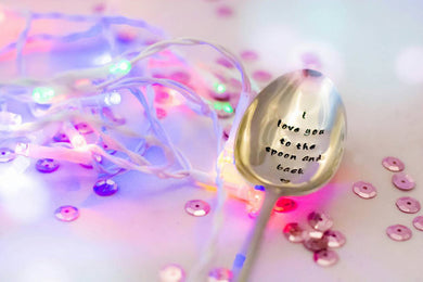 I Love You to the Spoon and Back-  Hand Stamped Engraved Spoon - Vintage Table Spoon - One Mama One Shed