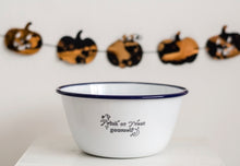 Trick or Treat Yourself - Engraved Enamel Bowl - One Mama One Shed