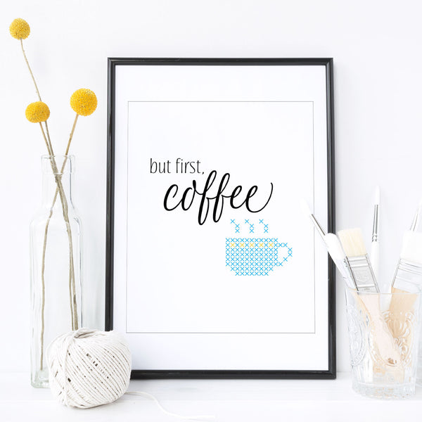 Stitchable Cross Stitch Art Print - But First Coffee