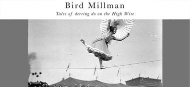 Bird Millman - Queen of the High Wire