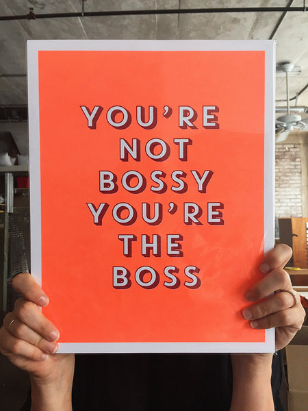 bossy boss empowering art poster screen print