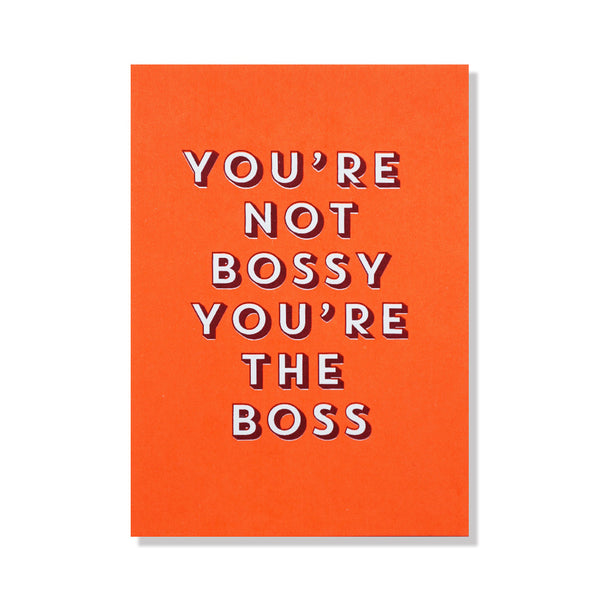 You're Not Bossy You're the Boss Card