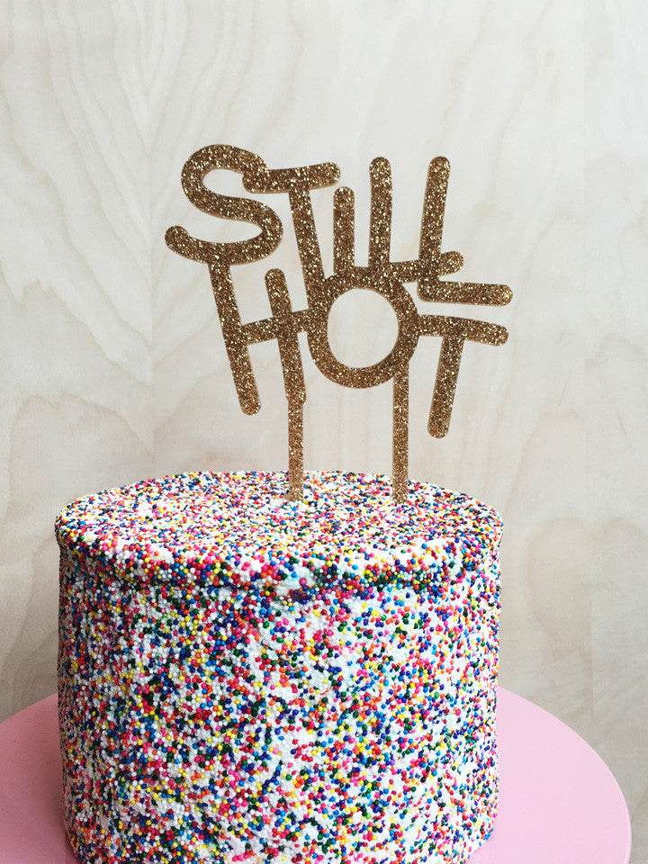 still hot glitter acrylic cake topper anne and kate