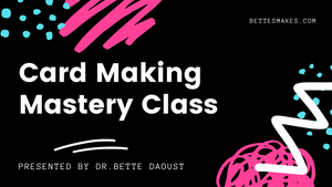 Card-Making Mastery Class - Copious Crafts