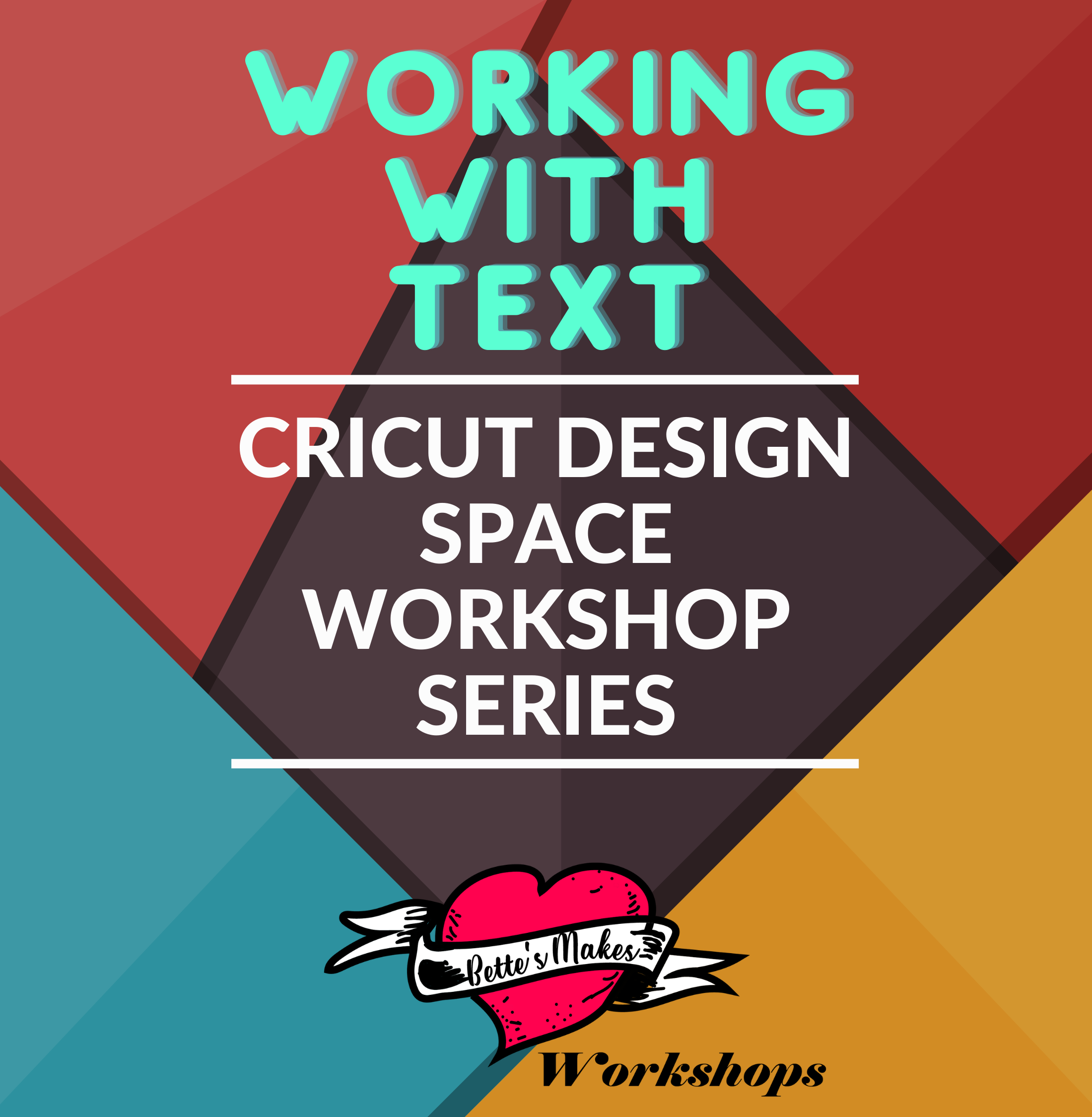 BettesMakes Academy Workshop Series 1 - Working with Text
