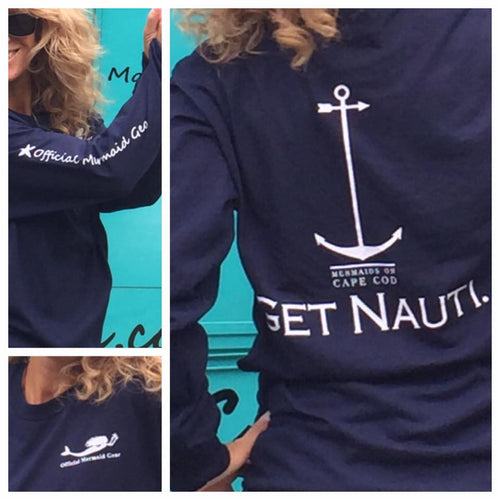 Get Nauti Long Sleeve - Mermaids on Cape Cod-Official Mermaid Gear
