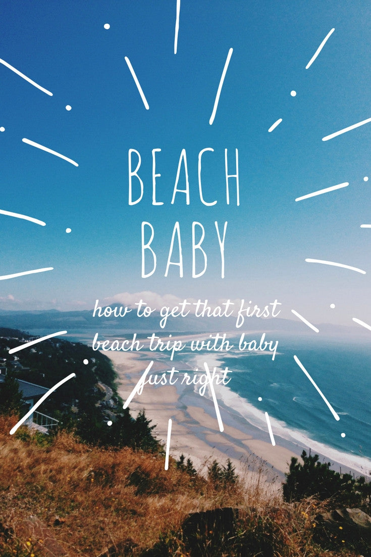 How to get that first beach trip with baby just right - 5 tips for baby beach fun