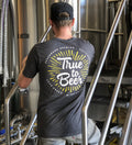 Gray True To Beer T shirt with white and yellow design