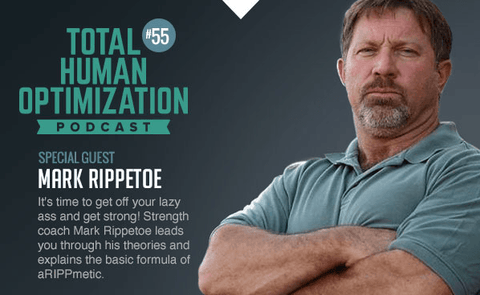 TOTAL HUMAN OPTIMIZATION #55 - Mark Rippetoe