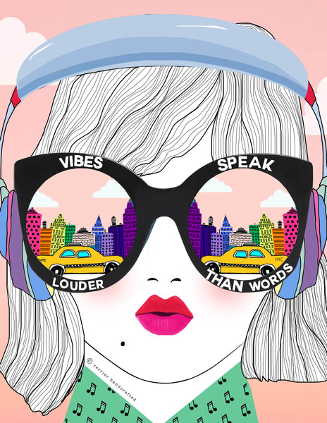 Vibes Speak Louder Than Words . (PRINT)