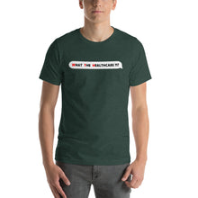 What The Healthcare!? Unisex T-shirt (dark colours)