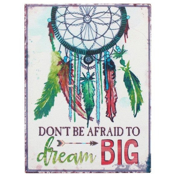 Metal magnet features bright colors and a special dreamcatcher design. The message gives you a reminder everyday: 'Don't Be Afraid To Dream Big'.