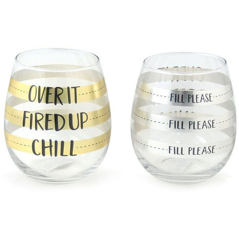Each of these clear stemless wineglasses come with 3 fill lines that read 'Chill', 'Fired Up' and 'Over It'. Set comes with one gold and one silver glass.