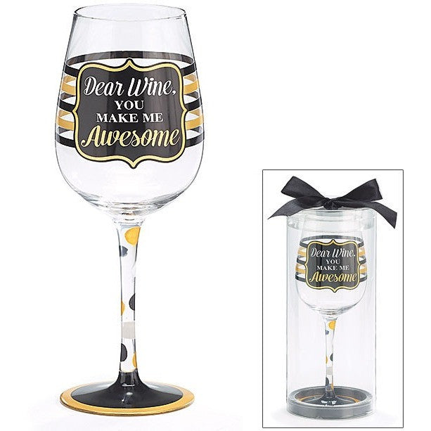 "Hand painted wine glass has black and gold stripes and dots on the stem. Decal design in the center reads ""Dear Wine, You Make Me Awesome"""
