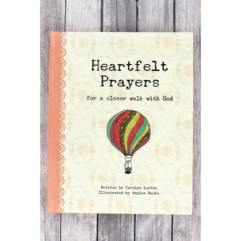 Heartfelt Prayers: For A Closer Walk With God Book
