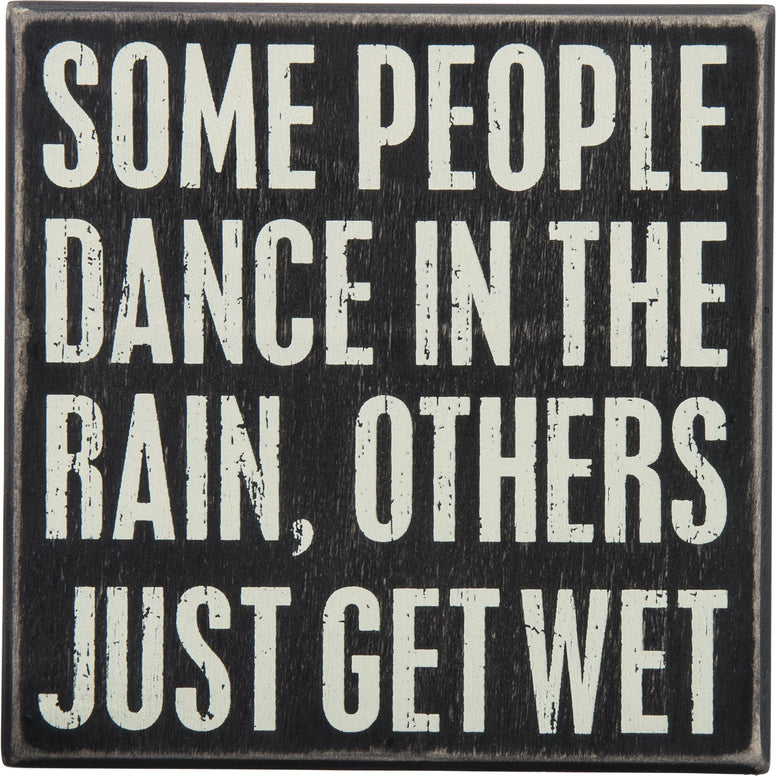 Black And White 'Some People Dance In The Rain, Others Just Get Wet'