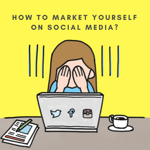 How to market yourself on social media?