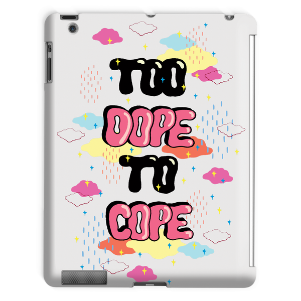 Too Dope To Cope Tablet Case