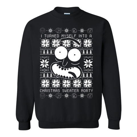 I Turned Myself Into A Christmas Sweater Ugly Christmas Sweater