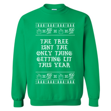 Load image into Gallery viewer, The Tree Isn't The Only Thing Getting Lit The Year Ugly Christmas Sweater