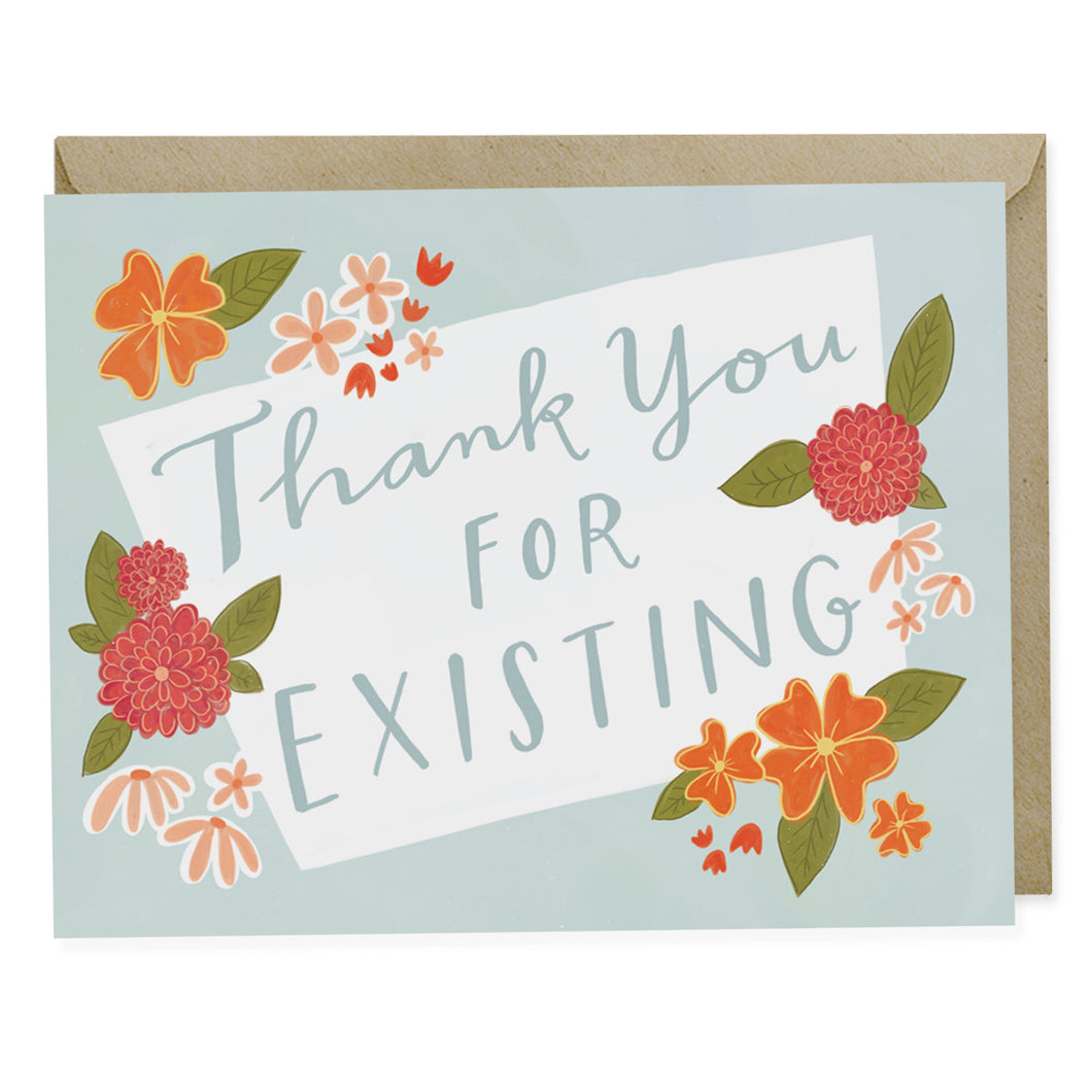 Thank You For Existing Greeting Card