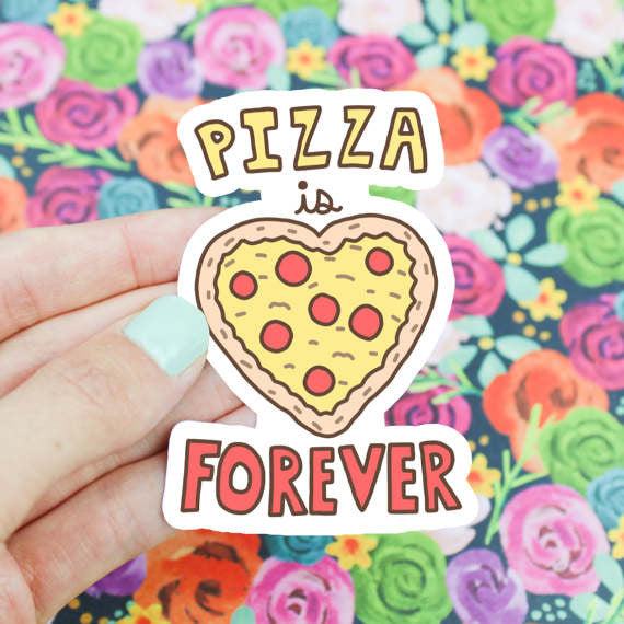 Pizza is Forever Sticker