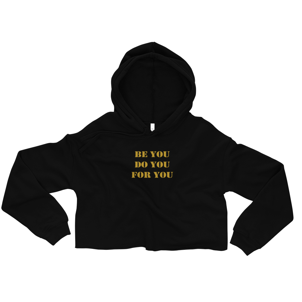 be you do you for you in gold font printed on a black crop hoodie