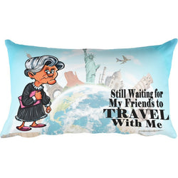 Waiting on Your Friends to Travel Pillow