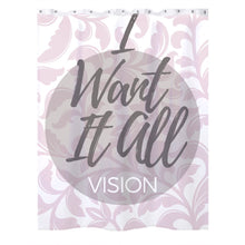 I Want It All Vision Book Shower Curtains
