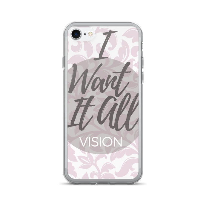 I Want It All iPhone 7/7 Plus Case