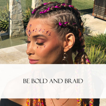 Be Bold and BRAID