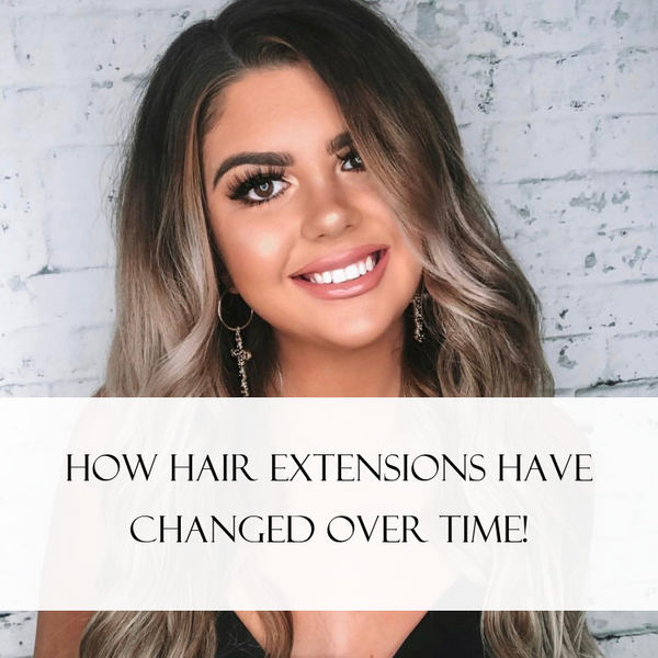 How hair extensions have changed over time.