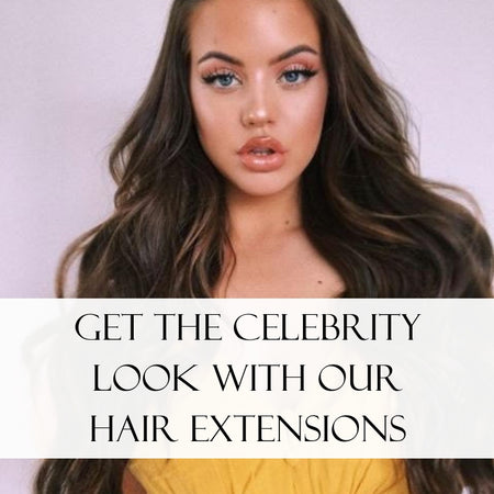 Get The Celebrity Look With Our Hair Extensions