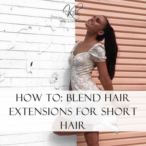 How to seamlessly blend hair extensions in short hair