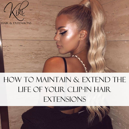 How To Maintain & Extend The Life Of Your Clip-In Hair Extensions