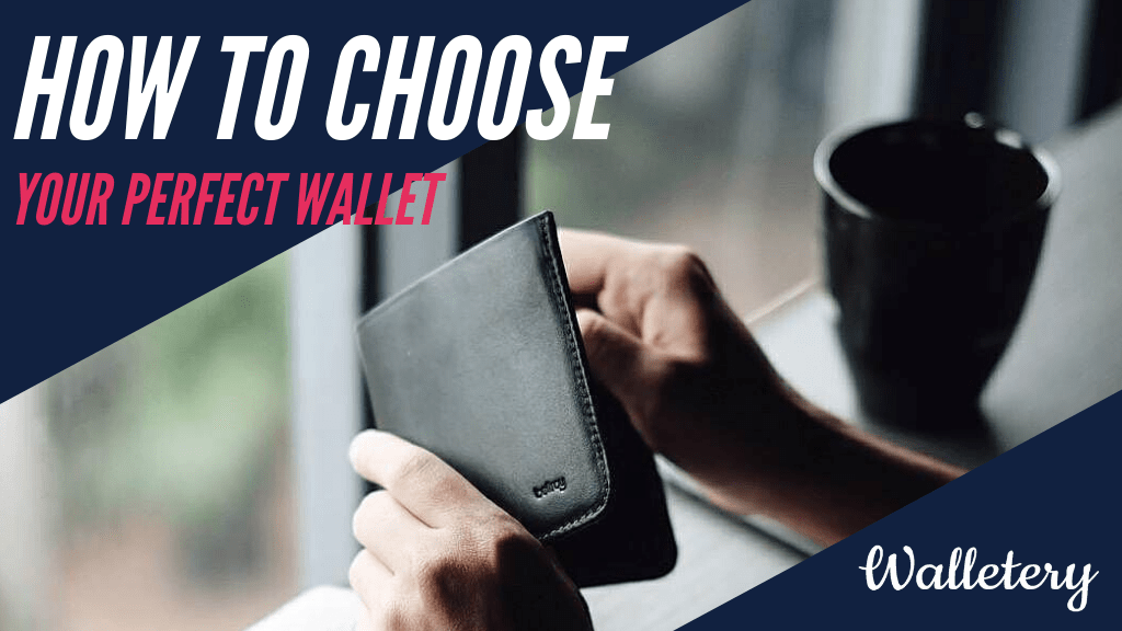 How to Choose Your Perfect Wallet