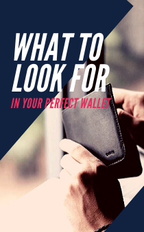 What to look for in your perfect wallet