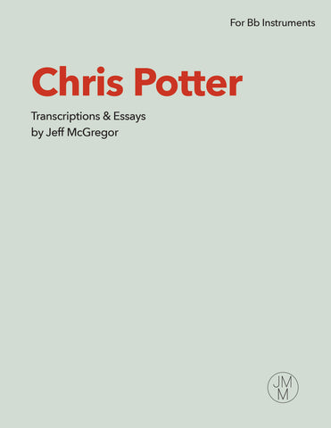Chris Potter - Transcriptions & Essays (for Bb Instruments) Digital Download