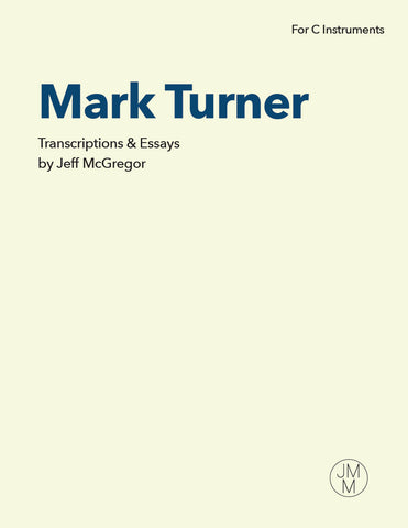 Mark Turner - Transcriptions & Essays (For C Instruments)