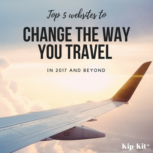 Top 5 Sites To Change How You Travel In 2017 And Beyond