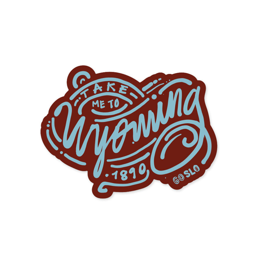 Take me to Wyo Sticker